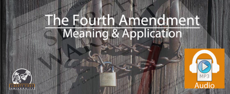 4th Amendment, Meaning and Application